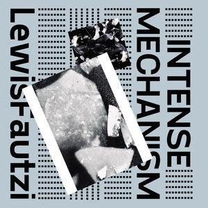 Lewis Fautzi - Intense Mechanism EP