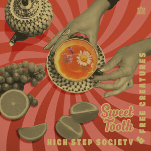 High Step Society/Free Creatures - Sweet Tooth