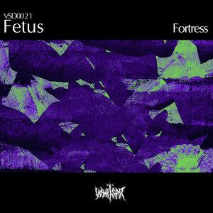 Fetus - Fortress