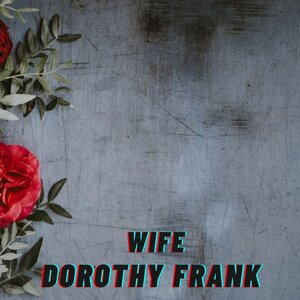 Dorothy Frank - Wife