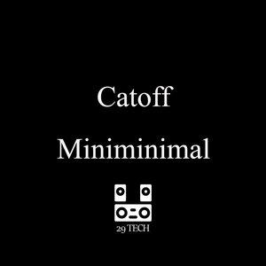 Catoff - Miniminimal
