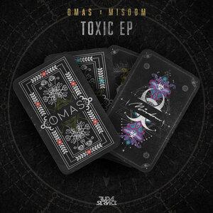 OMAS/Misdom - Toxic EP