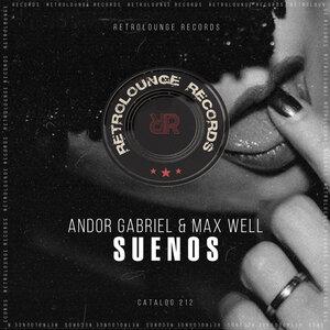 Andor Gabriel/Max Well - Suenos (Original Mix)