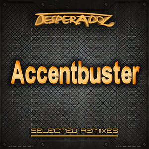 Various - Selected Remixes By Accentbuster