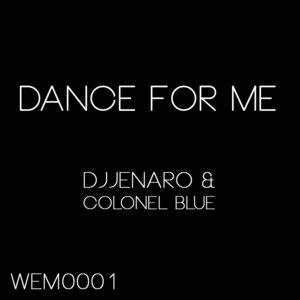 DJ Jenaro/Colonel Blue - Dance For Me