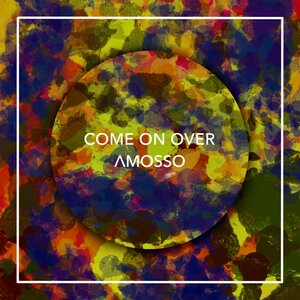 Amosso - Come On Over