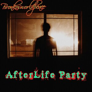 Bronkosworldpeace - After Life Party