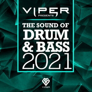 Various - The Sound Of Drum & Bass 2021 (Viper Presents) (Explicit)