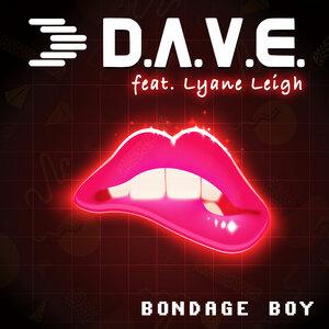 D.A.V.E. feat Lyane Leigh - Bondage Boy (Radio Edit)