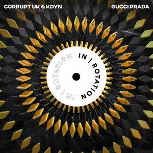 Corrupt (UK)/KDYN - Gucci Prada