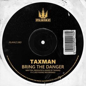 Taxman - Bring The Danger