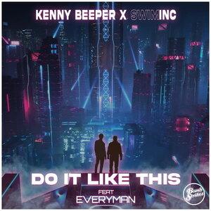 KENNY BEEPER/SWIMINC FEAT EVERYMAN - Do It Like This