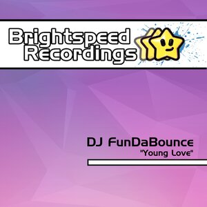 DJ FunDaBounce - Young Love