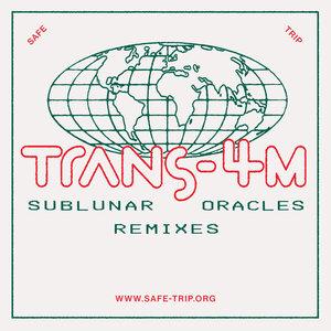 Trans-4M - Sublunar Oracles (Remixes)
