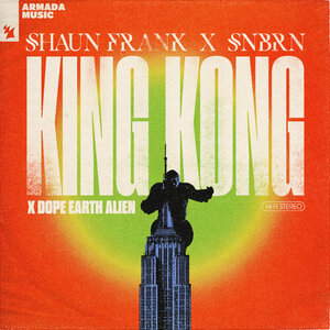 Shaun Frank/SNBRN/Dope Earth Alien - King Kong (Extended Mix)