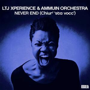 LTJ Xperience/Ammuin Orchestra - Never End (Chiur' 'Sta Vocc')