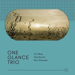 REVI SHEMESH/HILLY BOIMEL/AVI ELBAZ - One Glance Trio
