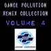 Dance Pollution Remix Collection: Volume 4