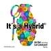 It's A Hybrid