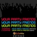 Your Party Friends