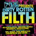 Filthy Bitch Presents Dirty Rotten Filth