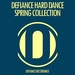Defiance Hard Dance Spring Collection