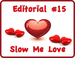 Slow Me Love