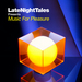 Late Night Tales Presents Music For Pleasure (Compiled by Groove Armada's Tom Findlay)
