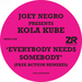 Everybody Needs Somebody (Faze Action remixes)