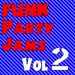Funk Party Jams Vol 2