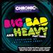 Big Bad & Heavy Part 3