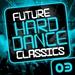 Various - Future Hard Dance Classics Vol 3