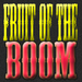 Fruit Of The Boom