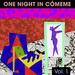 One Night In Comeme Vol 1