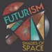 Futurism Shades Of Space