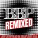 BBP Remixed