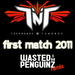 First Match 2011 (Wasted Penguinz Remix)