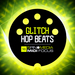 MIDI Focus: Glitch Hop Beats (Sample Pack MIDI/LIVE/MASCHINE)