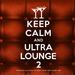 Keep Calm & Ultra Lounge 2