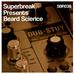Superbreak Presents Beard Science