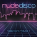 Nude Disco Selections Vol 1