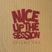 Nice Up The Session Volume 1