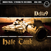 Delta 9 - Hate Tank