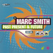 Marc Smith - Past Present & Future (Part 1)