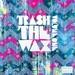 Trash The Wax Volume 1