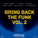 Bring Back The Funk Vol 2