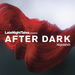 Various - Late Night Tales Presents After Dark: Nightshift