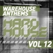 Various - Warehouse Anthems Hard House Vol 12