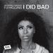 I Did Bad (remixes)
