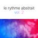 Le Rythme Abstrait By Raphael Marionneau Vol 2